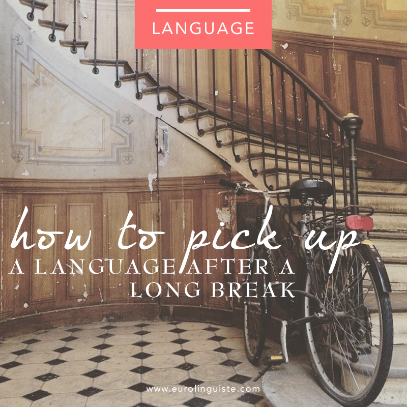 How to Pick Up a Language After a Long Break