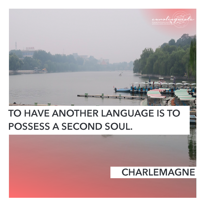 To have another language is to possess a second soul. CHARLEMAGNE